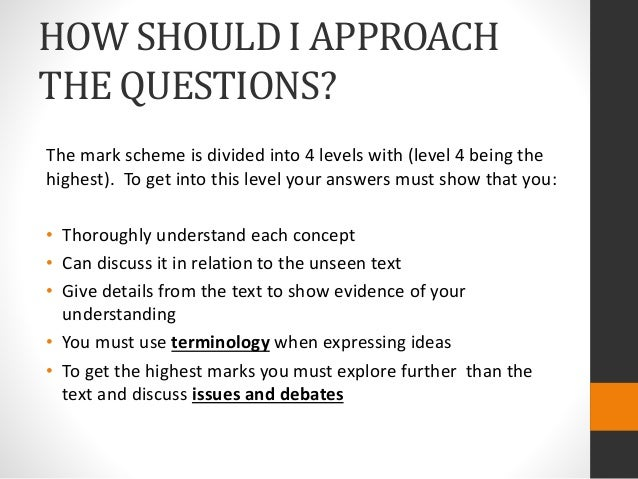 HOW SHOULD I APPROACH THE QUESTIONS? The mark scheme is divided into 4 levels with (level 4 being the highest). To get int...