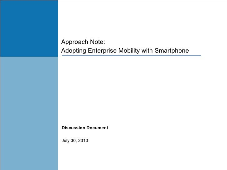 Approach Note: Adopting Enterprise Mobility with Smartphone Discussion Document July 31, 2010