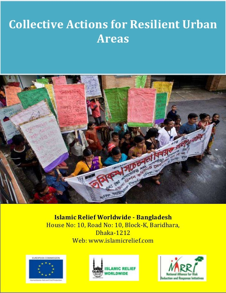 Collective Actions for Resilient Urban                Areas        Islamic Relief Worldwide - Bangladesh      House No: 10...