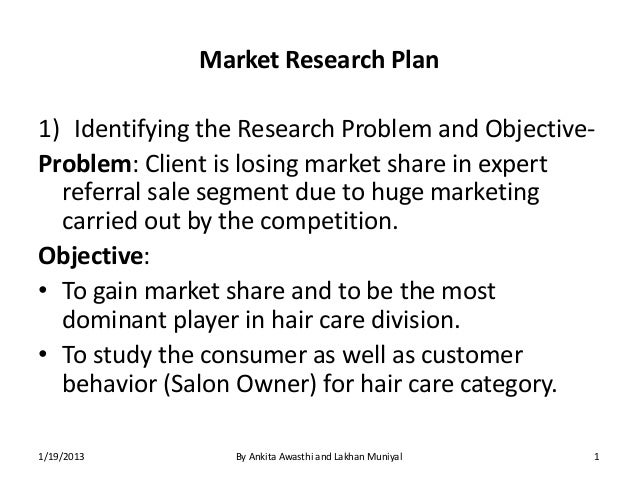 Market Research Plan1) Identifying the Research Problem and Objective-Problem: Client is losing market share in expert  re...