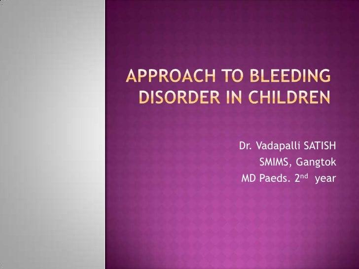 Dr. Vadapalli SATISH     SMIMS, GangtokMD Paeds. 2nd year