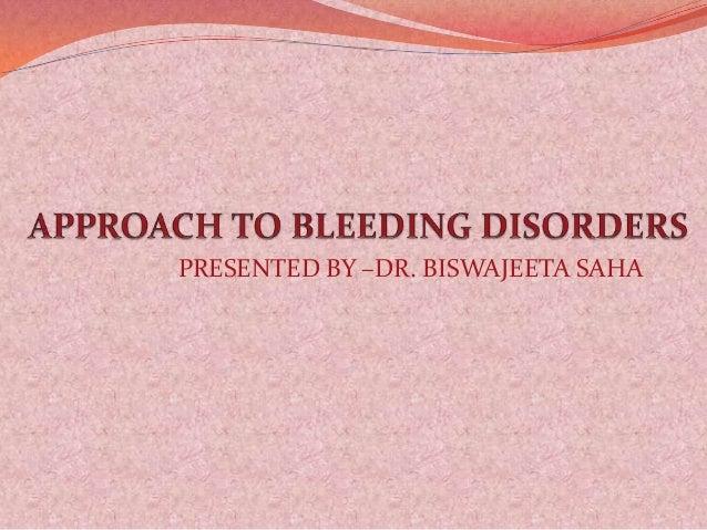 PRESENTED BY –DR. BISWAJEETA SAHA