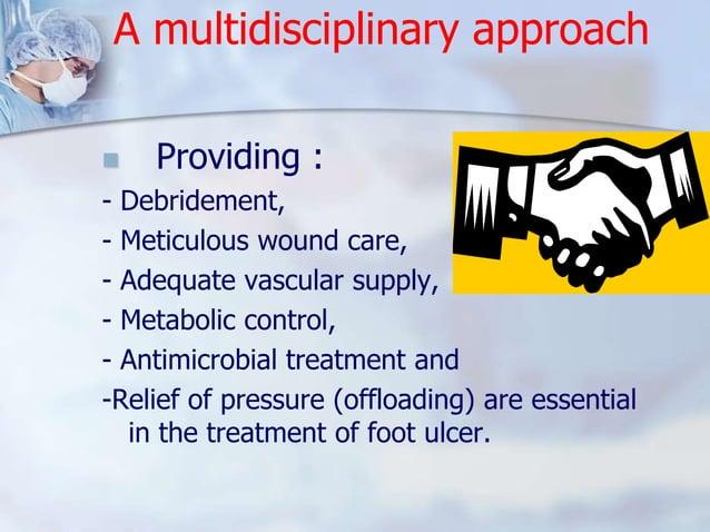 A multidisciplinary approach   Providing :  - Debridement,  - Meticulous wound care,  - Adequate vascular supply,  - Meta...