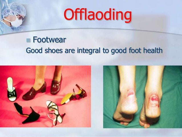 Offlaoding   Footwear  Good shoes are integral to good foot health