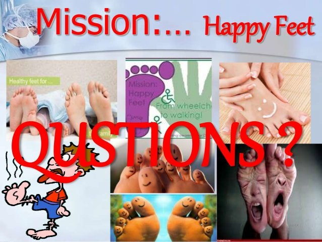 Mission:… Happy Feet  QUSTIONS ?