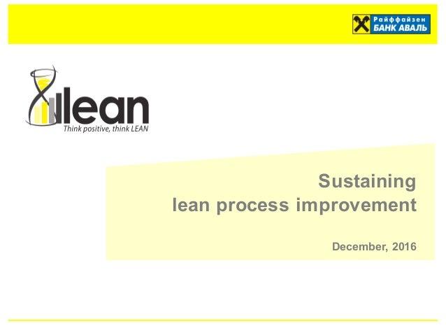 Sustaining  lean process improvement December, 2016