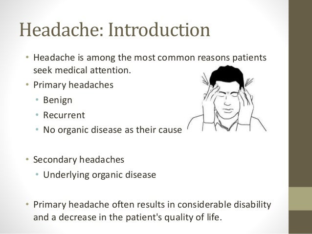 an introduction to headaches Headaches introduction nearly all individuals are affected by headaches of some type during their lifetime most of these headaches are very transient in nature and do not significantly impact a person's ability to function or concentrate.