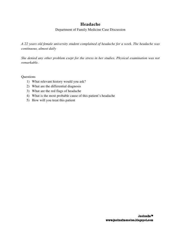 Headache                        Department of Family Medicine Case Discussion   A 22 years old female university student c...