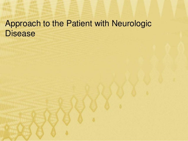 Approach to the Patient with NeurologicDisease