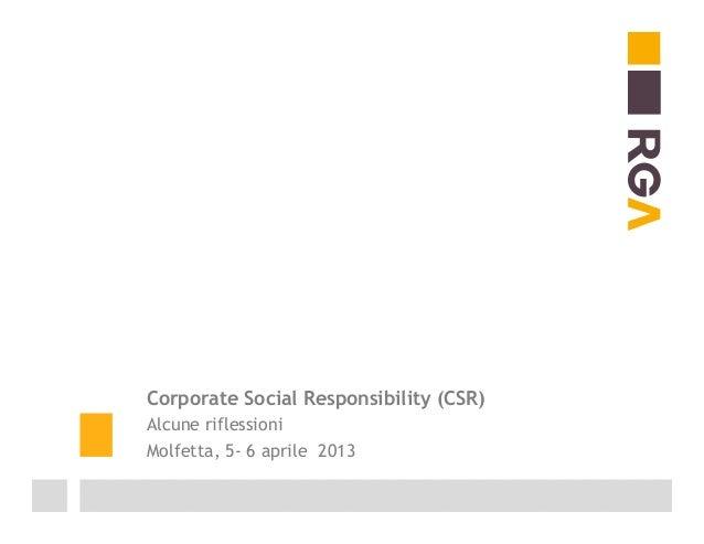 Corporate Social Responsibility (CSR)Alcune riflessioniMolfetta, 5- 6 aprile 2013