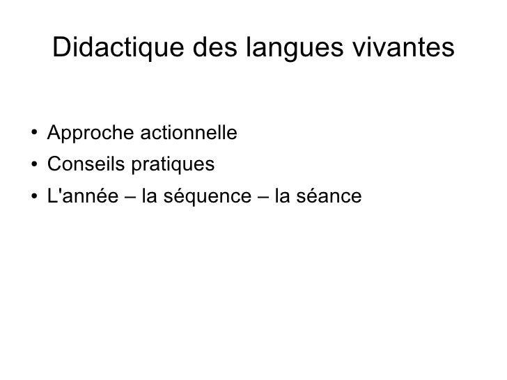 Didactique des langues vivantes  ●   Approche actionnelle ●   Conseils pratiques ●   L'année – la séquence – la séance