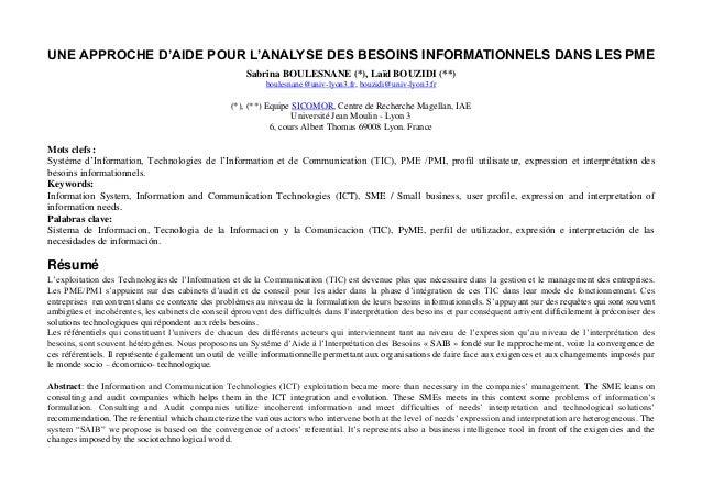 UNE APPROCHE D'AIDE POUR L'ANALYSE DES BESOINS INFORMATIONNELS DANS LES PME Sabrina BOULESNANE (*), Laïd BOUZIDI (**) boul...