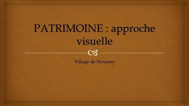 PATRIMOINE : approche visuelle Village de Noyarey