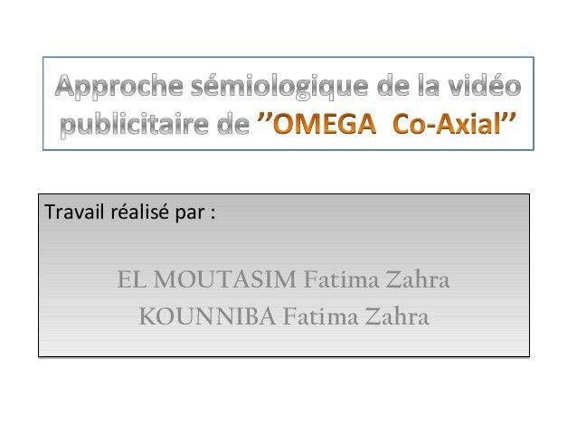 Travail réalisé par :  EL MOUTASIM Fatima Zahra KOUNNIBA Fatima Zahra