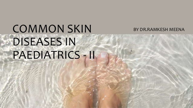 Pediatric Skin Diseases by Dr. Ramkesh Meena
