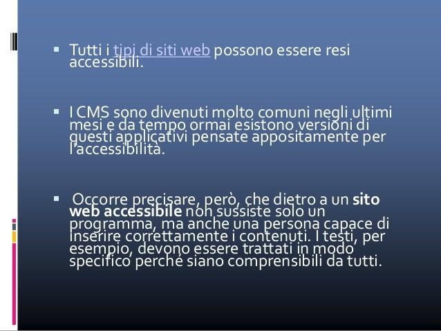 Web Content Accessibility Guidelines (WCAG) 2.0  Garantire che le pagine che utilizzano le tecnologie più recenti si tras...