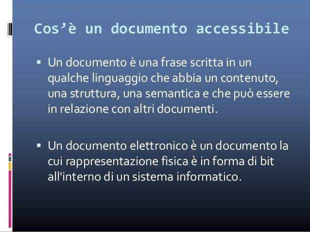 Cos'è un documento accessibile  Un documento elettronico accessibile è utilizzabile da chiunque, incluse le persone porta...