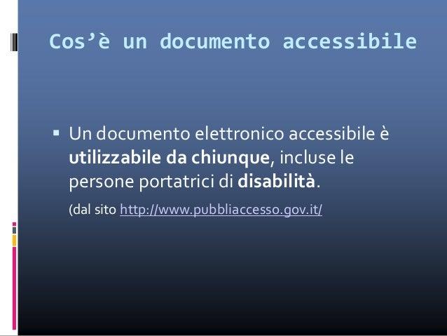 Documenti accessibili: layout  Non impostare margini troppo ampi  Non disporre il testo su più colonne  Eliminare i rit...