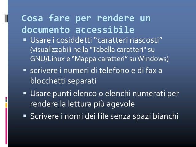 Cosa non fare per rendere un documento accessibile  Non inserire mai più di uno spazio tra le parole  Non inserire mai l...