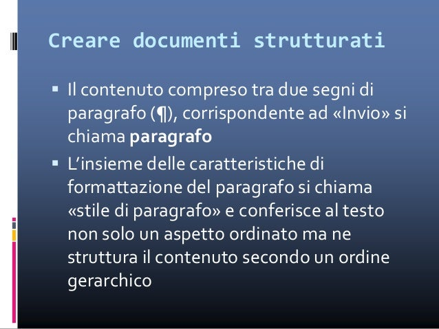 Creare documenti strutturati  Lo stile «normale» designa il corpo di testo  Lo stile «Titolo 1» è il più alto gerarchica...