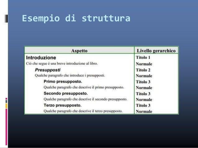 Creare documenti strutturati  Ogni elemento della struttura del documento va formattato usando la finestra di dialogo «St...