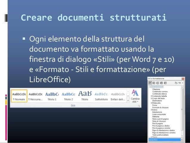 Creare PDF accessibili  Editare testi in modo strutturato permette la creazione di file PDF accessibili  Per creare un P...