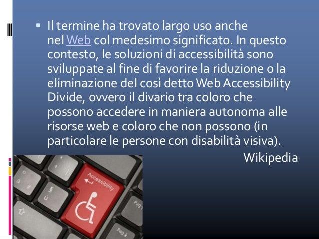 Destinatari Consentire l'utilizzo dei siti web alle persone disabili è un passo nel cammino verso il rispetto di tutti gli...