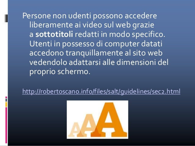 Livelli di accessibilità I siti web accessibili vengono identificati da 3 diversi punti di controllo relativi all'accessib...