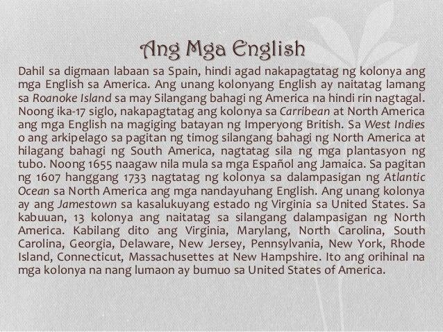 Ang Mga English Dahil sa digmaan labaan sa Spain, hindi agad nakapagtatag ng kolonya ang mga English sa America. Ang unang...