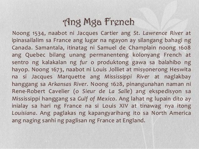 Ang Mga French Noong 1534, naabot ni Jacques Cartier ang St. Lawrence River at ipinasailalim sa France ang lugar na ngayon...