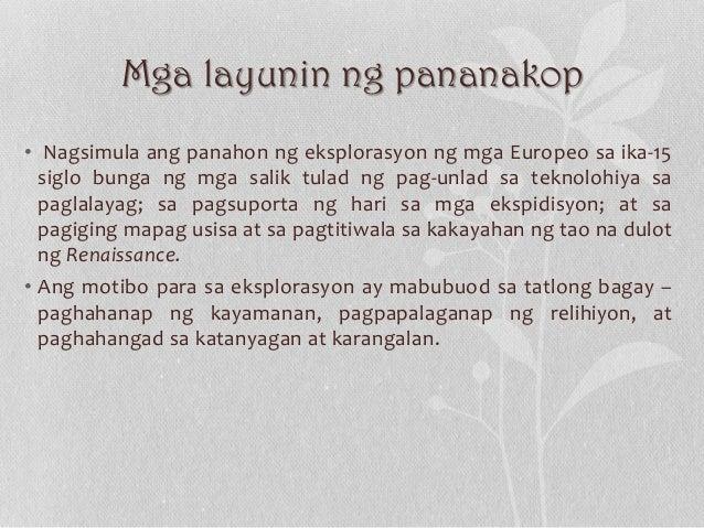 Mga layunin ng pananakop • Nagsimula ang panahon ng eksplorasyon ng mga Europeo sa ika-15 siglo bunga ng mga salik tulad n...