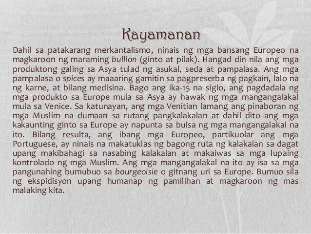 Kayamanan Dahil sa patakarang merkantalismo, ninais ng mga bansang Europeo na magkaroon ng maraming bullion (ginto at pila...