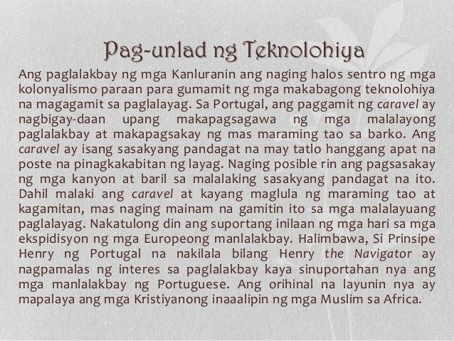 Pag-unlad ng Teknolohiya Ang paglalakbay ng mga Kanluranin ang naging halos sentro ng mga kolonyalismo paraan para gumamit...