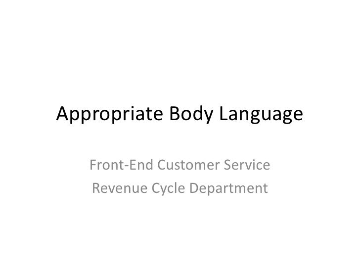 Appropriate Body Language   Front-End Customer Service   Revenue Cycle Department