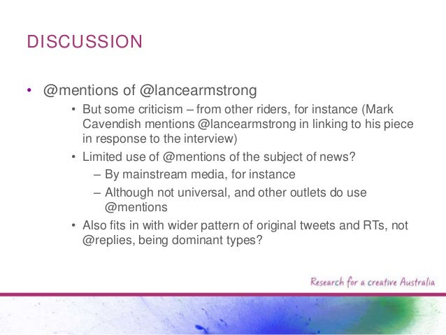 DISCUSSION • @mentions of @lancearmstrong • But some criticism – from other riders, for instance (Mark Cavendish mentions ...