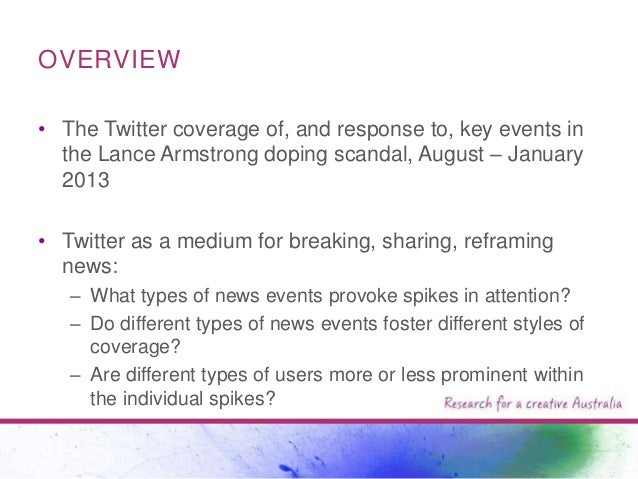 OVERVIEW • The Twitter coverage of, and response to, key events in the Lance Armstrong doping scandal, August – January 20...
