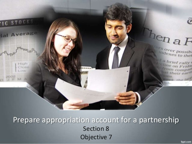 Prepare appropriation account for a partnership Section 8 Objective 7
