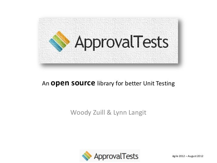 An open source library for better Unit Testing         Woody Zuill & Lynn Langit                                          ...