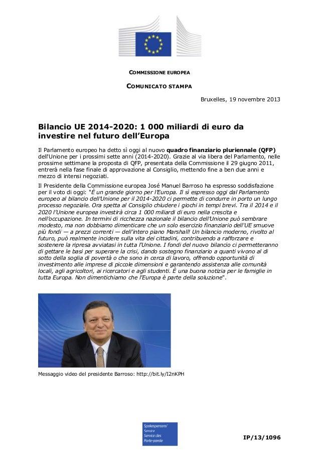 COMMISSIONE EUROPEA  COMUNICATO STAMPA Bruxelles, 19 novembre 2013  Bilancio UE 2014-2020: 1 000 miliardi di euro da inves...