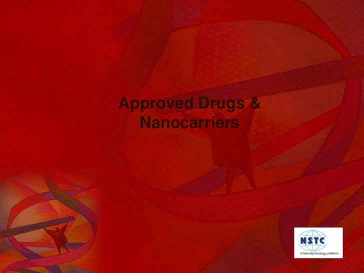 Approved Drugs & Nanocarriers<br />