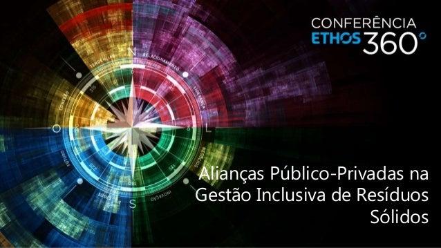 Alianças Público-Privadas na Gestão Inclusiva de Resíduos Sólidos