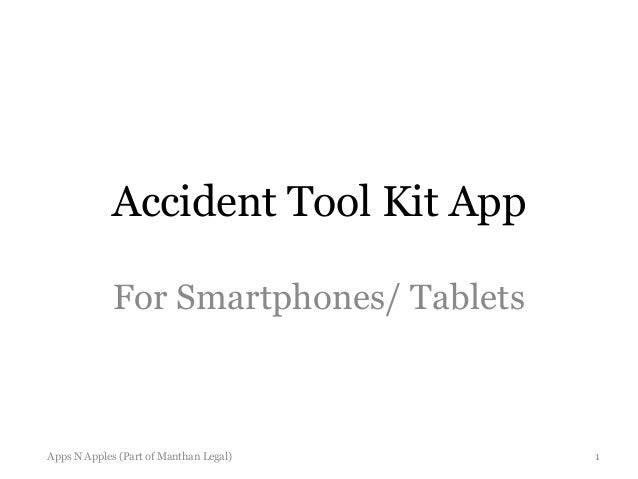 Accident Tool Kit AppFor Smartphones/ TabletsApps N Apples (Part of Manthan Legal) 1