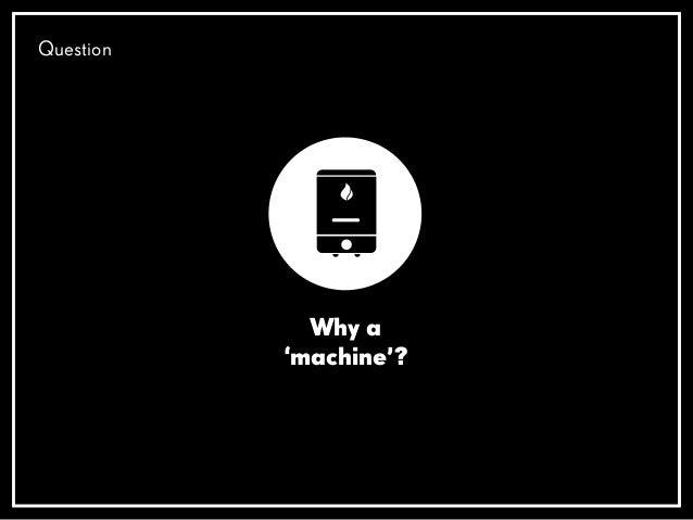 Why a 'machine'? Question