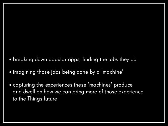 Setting their jobs to be done into context Agenda Solving the job by leveraging more human capabilities Pitching your mach...
