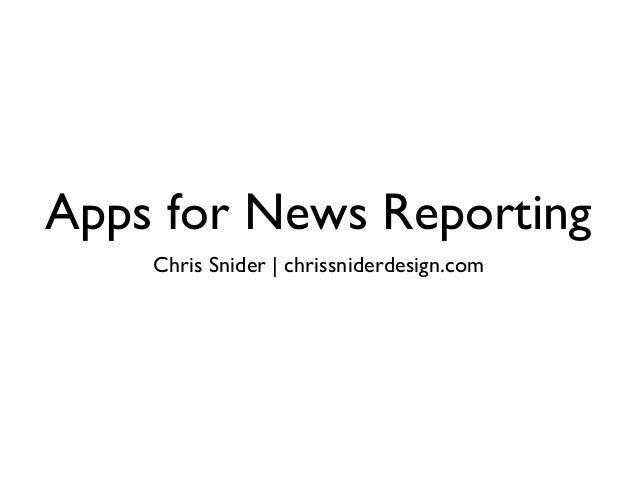 Apps for News Reporting Chris Snider | chrissniderdesign.com