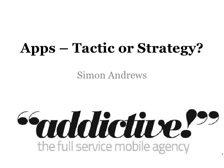 Apps – Tactic or Strategy?<br />Simon Andrews<br />