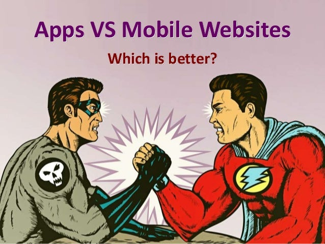 Apps VS Mobile Websites Which is better?