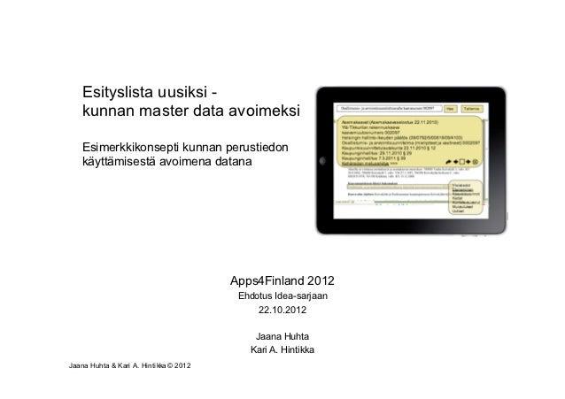 Esityslista uusiksi -   kunnan master data avoimeksi   Esimerkkikonsepti kunnan perustiedon   käyttämisestä avoimena datan...