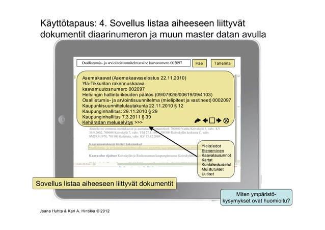 Käyttötapaus: 4. Sovellus listaa aiheeseen liittyvät dokumentit diaarinumeron ja muun master datan avulla                 ...