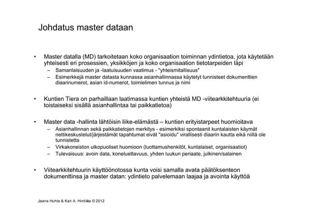 Johdatus master dataan•      Master datalla (MD) tarkoitetaan koko organisaation toiminnan ydintietoa, jota käytetään     ...